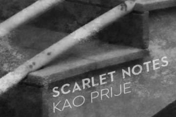 "Pogledajte novi spot Scarlet Notes za singl ""Kao prije"""