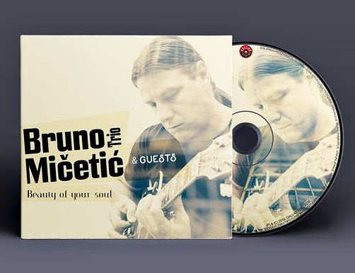 BRUNO MIČETIĆ TRIO & GUESTS objavili album ''Beauty Of Your Soul''
