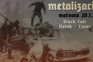 Metalizacija - Black Cult, Czaar, Voloh u Močvari 20.01.2017