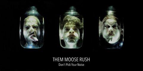 THEM MOOSE RUSH