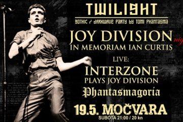 Twilight - Joy Division night - Interzone - Phantasmagoria