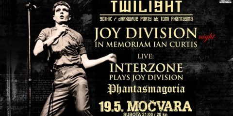Twilight - Joy Division night - Interzone - Phantasmagoria
