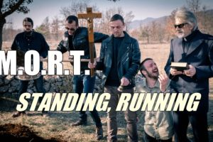 "M.O.R.T. - ""Standing, Running"""